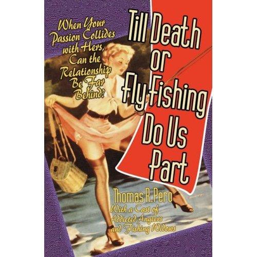 Till_death_or_fly_fishing_do_us_par